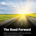 The Road Forward: More Conversations with Top Women in the Automotive Industry